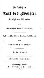 Geschichte Karl des Zwölften, Königs von Schweden: Band 1