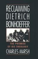 Reclaiming Dietrich Bonhoeffer PDF