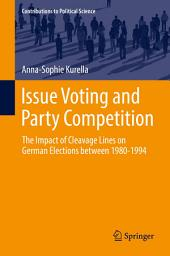 Issue Voting and Party Competition: The Impact of Cleavage Lines on German Elections between 1980-1994
