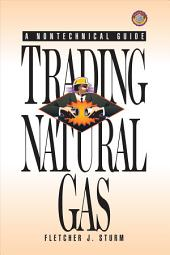 Trading Natural Gas: Cash Futures Options and Swaps