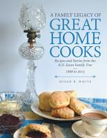A Family Legacy of Great Home Cooks PDF