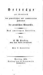 Beiträge zur Kenntnis des gewerblichen und commerciellen Zustandes der preußischen Monarchie: Mit 9 Tabellen