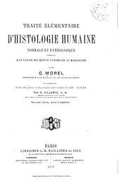 Traité élémentaire d'histologie humaine normale et pathologique: précédé d'un exposé des moyens d'observer au microscope. Accompagné d'un atlas de 36 planches