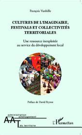 Cultures de l'imaginaire, festivals et collectivités territoriales: Une ressource inexploitée au service du développement local