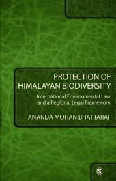Protection of Himalayan Biodiversity: International Environmental Law and a Regional Legal Framework