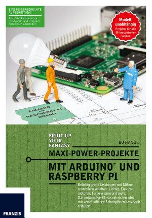 Maxi Power Projekte mit Arduino und Raspberry Pi PDF