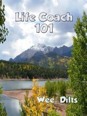 Life Coach 101: Learn How to be Your Own Life Coach - Life Changing