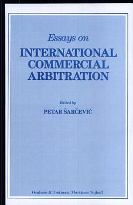 Essays on International Commercial Arbitration PDF