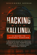 Hacking with Kali Linux: a Guide to Ethical Hacking