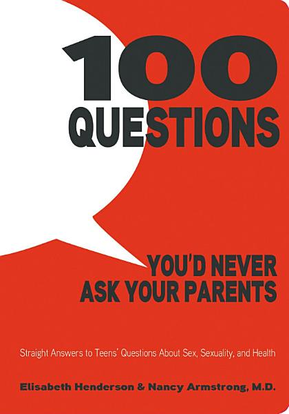 Download 100 Questions You d Never Ask Your Parents Book