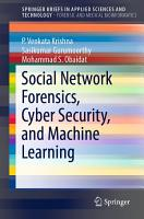 Social Network Forensics  Cyber Security  and Machine Learning PDF