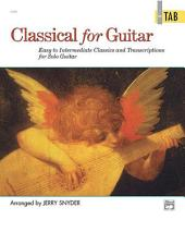 Classical for Guitar: In TAB: Easy to Intermediate Classics and Transcriptions for Solo Guitar