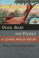 Death  Belief and Politics in Central African History PDF