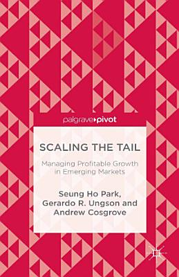 Scaling the Tail  Managing Profitable Growth in Emerging Markets
