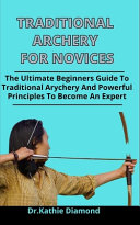 Traditional Archery For Novices