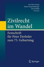 Zivilrecht im Wandel: Festschrift für Peter Derleder zum 75. Geburtstag