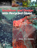 Sculpture and Design with Recycled Glass