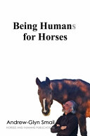 Being Humans for Horses