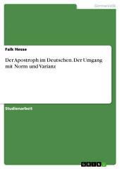 Der Apostroph im Deutschen. Der Umgang mit Norm und Varianz