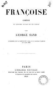 Françoise: comédie en quatre actes et en prose