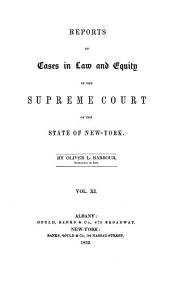 Reports of Cases in Law and Equity Determined in the Supreme Court of the State of New York: Volume 11