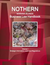 Northern Mariana Islands Business Law Handbook: Strategic Information and Laws