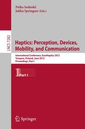 Haptics: Perception, Devices, Mobility, and Communication: 8th International Conference, EuroHaptics 2012, Tampere, Finland, June 13-15, 2012 Proceedings, Part 1