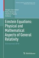 Einstein Equations  Physical and Mathematical Aspects of General Relativity PDF