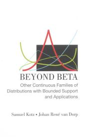 Beyond Beta: Other Continuous Families of Distributions with Bounded Support and Applications