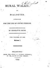 Rural Walks: in Dialogues: Intended for the Use of Young Persons, Volume 1