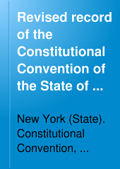 Revised Record of the Constitutional Convention of the State of New York, May 8, 1894, to September 29, 1894: Volume 2