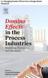Domino Effects in the Process Industries: 12. Managing Domino Effects from a Design-Based Viewpoint