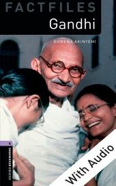 Gandhi - With Audio Level 4 Factfiles Oxford Bookworms Library: Edition 3