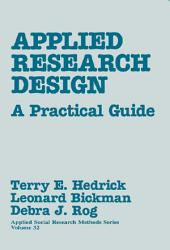 Applied Research Design: A Practical Guide