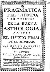 Pragmática del tiempo en defensa de la buena astrologia contra el juizio final de la astrologia que escrivió ... Martin Martinez