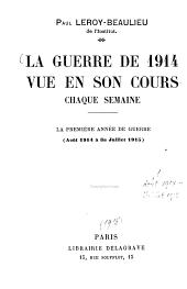 La Guerre de 1914 Vue en Son Cours Chaque Semaine: Volume 1