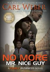 No More Mr. Nice Guy: A Family Business Novel