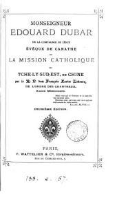 Monseigneur Édouard Dubar ... et la mission catholique du Tche-ly-sud-est, en Chine