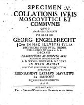Specimen collationis ivris [iuris] Moscovitici et commvnis [communis]