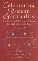 Celebrating Wiccan Spirituality PDF