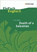 Death of a Salesman  Certain Private Conversations in Two Acts and a Requiem  EinFach Englisch Textausgaben PDF