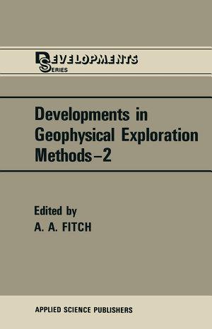 Developments in Geophysical Exploration Methods