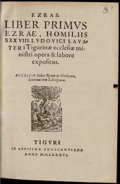 Ezras ...: Liber primus Ezrae homiliis XXXVIII expositus