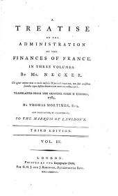 A Treatise on the Administration of the Finances of France: In Three Volumes, Volume 3