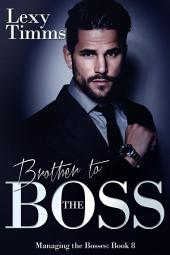 Brother to the Boss: Billionaire Romance Series