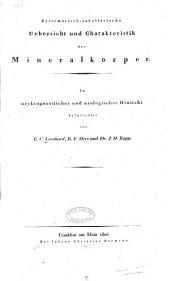 Systematisch-tabellarische Uebersicht und Charakteristik der Mineralkörper: in oryktognostischer und orologischer Hinsicht aufgestellt