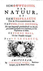 Schouwtoneel der natuur, of Samenspraaken over de bysonderheden der natuurlyke histori: Volume 7