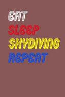 Eat Sleep Skydiving Repeat Notebook Fan Sport Gift