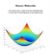 Matematica: calcolo vettoriale e matriciale