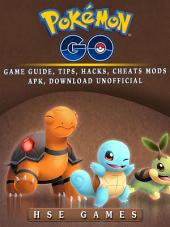 Pokemon Go Game Guide, Tips, Hacks, Cheats Mods APK, Download Unofficial